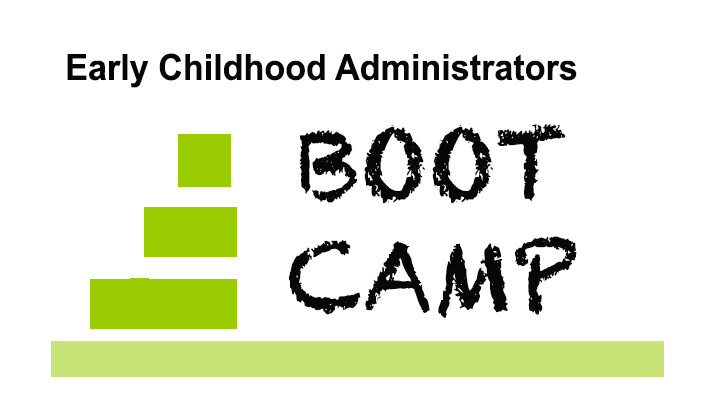 Early Childhood Administrators Boot Camp